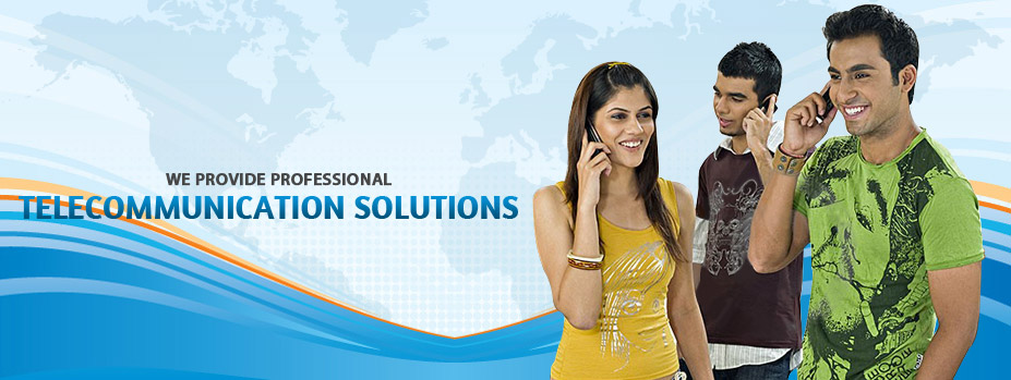 We Provide Professional Telecommunication Solutions